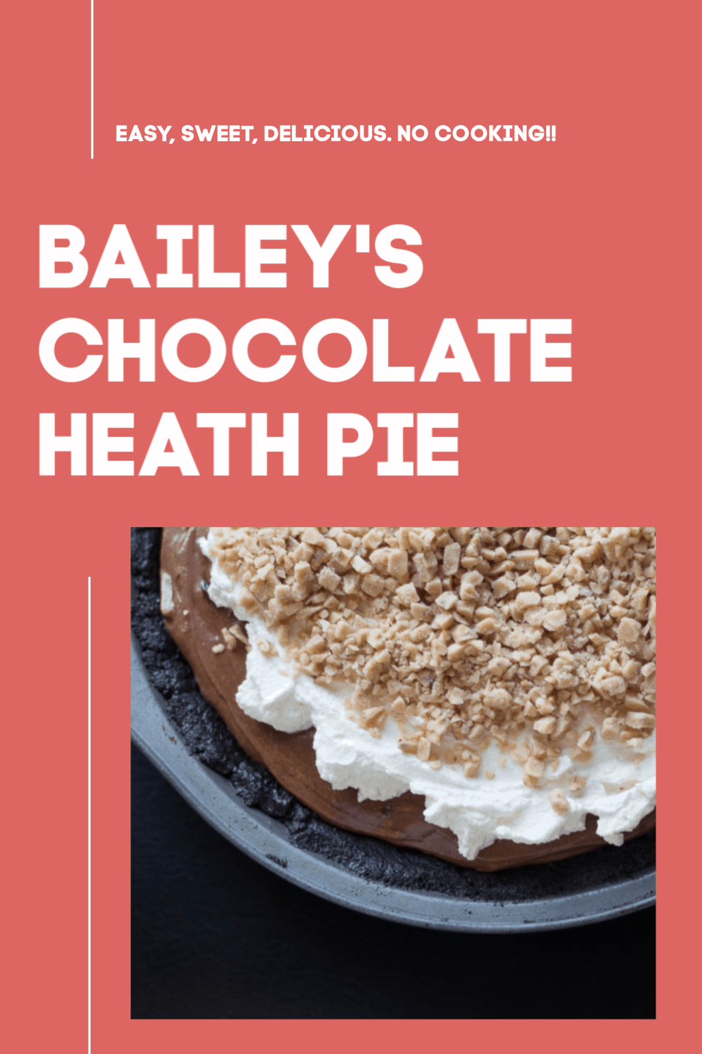 Bailey's Chocolate Heath Pie
